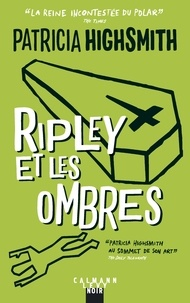 Patricia Highsmith - Ripley et les ombres.