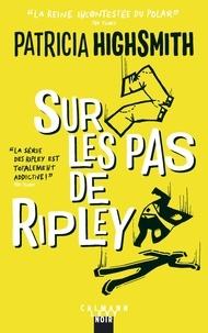 Patricia Highsmith - Sur les pas de Ripley.