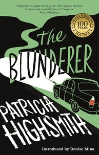 Patricia Highsmith et Denise Mina - The Blunderer - A Virago Modern Classic.