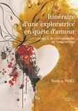 Patricia Hoël - Itinéraire d'une exploratrice en quête d'amour - Jusqu'à la connaissance de vous-même.