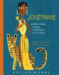 Patricia Hruby Powell et Christian Robinson - Joséphine - Joséphine Baker, la danse, la Résistance et les enfants.