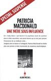 Patricia-J MacDonald - Une mère sous influence.
