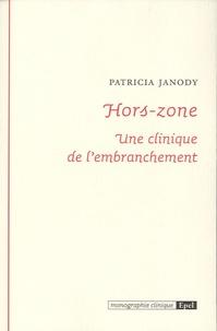 Patricia Janody - Hors-zone - Une clinique de l'embranchement.