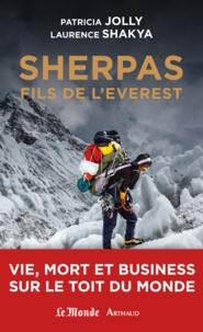 Patricia Jolly et Laurence Shakya - Sherpas, fils de l'Everest - Vie, mort et business sur le Toit du monde.