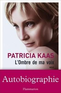 Patricia Kaas - L'Ombre de ma voix.