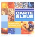 Patricia Kapferer et Tristan Gaston-Breton - Carte bleue - La petite carte qui change la vie.