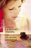 Patricia Kay et Pamela Stone - La femme interdite - Un amant passionné (Harlequin Passions).