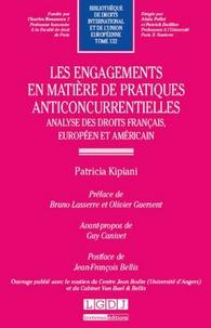 Patricia Kipiani - Les engagements en matière de pratiques anticoncurentielles - Analyse des droits français, européen et américain.