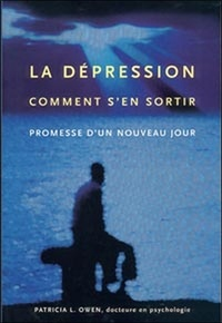 Patricia-L Owen - La dépression, comment s'en sortir - Promesse d'un nouveau jour.