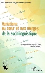 Patricia Lambert et Agnès Millet - Variations au coeur et aux marges de la sociolinguistique - Mélanges offerts à Jacqueline Billiez.