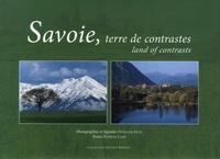 Patricia Lane et François Isler - Savoie, terre de contrastes - Edition bilingue français-anglais.