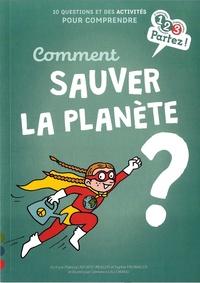 Patricia Laporte-Muller et Sophie Fromager - Comment sauver la Planète ?.