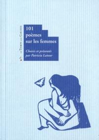 Patricia Latour - 101 poèmes sur les femmes.
