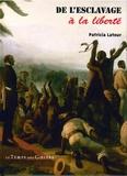 Patricia Latour - De l'esclavage à la liberté.
