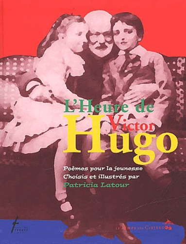 Patricia Latour et Victor Hugo - .