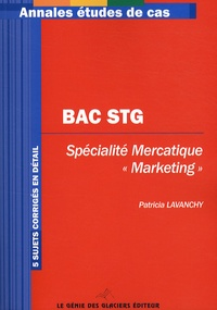 Patricia Lavanchy - Epreuve écrite de la spécialité marketing Bac STG.