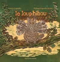Patricia Legendre et Philippe Legendre-Kvater - Le loup-hibou.
