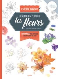 Patricia Legendre et Philippe Legendre - Les Fleurs - 18 modèles pour apprendre à dessiner étape par étape.