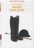 Patricia Leitch - Pour l'amour d'un cheval Tome 3 : Un défi pour Jenny.