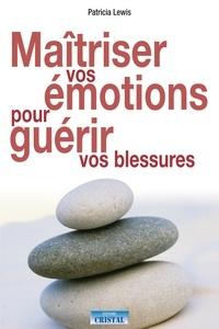 Maîtriser vos émotions pour guérir vos blessures.pdf