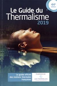Patricia Lhote et Patrick Whaby - Le guide du thermalisme - Le guide officiel des stations thermales françaises.