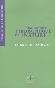 Patricia Limido-Heulot - Une histoire philosophique de la nature.
