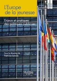 Patricia Loncle - L'Europe de la jeunesse - Enjeux et pratiques des politiques publiques.