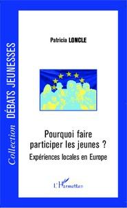 Patricia Loncle - Pourquoi faire participer les jeunes ? - Expériences locales en Europe.