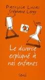 Patricia Lucas et Stéphane Leroy - Le divorce expliqué à nos enfants.