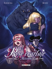 Patricia Lyfoung et  Jenny - La Rose écarlate : Missions Tome 6 : La belle et le loup 2/2.