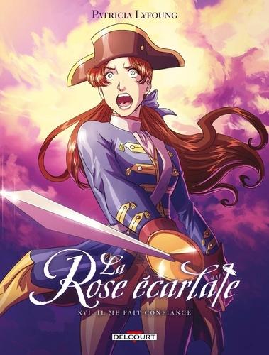Patricia Lyfoung - La Rose écarlate Tome 16 : Il me fait confiance.