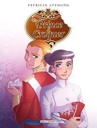 Patricia Lyfoung - Un prince à croquer Tome 4 : Dessert.