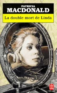 Patricia MacDonald - La double mort de Linda.