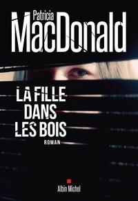 Patricia MacDonald - La Fille dans les bois.