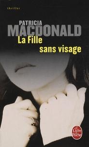 Patricia MacDonald - La Fille sans visage.