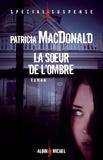 Patricia MacDonald et Patricia MacDonald - La Soeur de l'ombre.