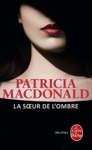 Patricia MacDonald - La Soeur de l'ombre.