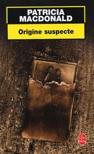 Patricia MacDonald - Origine suspecte.