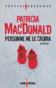 Patricia MacDonald - Personne ne le croira.