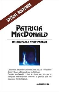 Patricia MacDonald et Patricia MacDonald - Un coupable trop parfait.