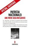 Patricia MacDonald et Patricia MacDonald - Une mère sous influence.