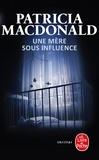 Patricia MacDonald - Une mère sous influence.