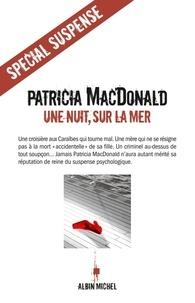 Patricia MacDonald - Une nuit, sur la mer.