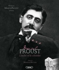 Patricia Mante-proust et Mireille Naturel - Marcel Proust - L'arche et la colombe.