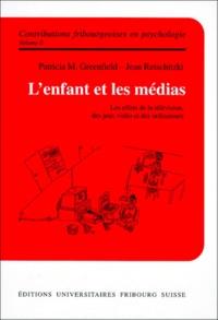 L'enfant et les médias- Les effets de la télévision, des jeux vidéo et des ordinateurs - Patricia Marks |