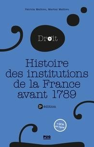 Patricia Mathieu et Martial Mathieu - Histoire des institutions publiques de la France avant 1789.
