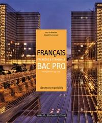 Patricia Mazoyer et Roselyne Le Prud'homme - Français 1e et Tle Bac Pro enseignement agricole - Séquences et activités.
