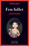 Patricia Melo - Feu-follet.