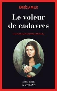 Patricia Melo - Le voleur de cadavres.