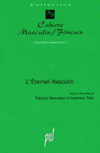 Patricia Mercader et Laurence Tain - L'éternel masculin.